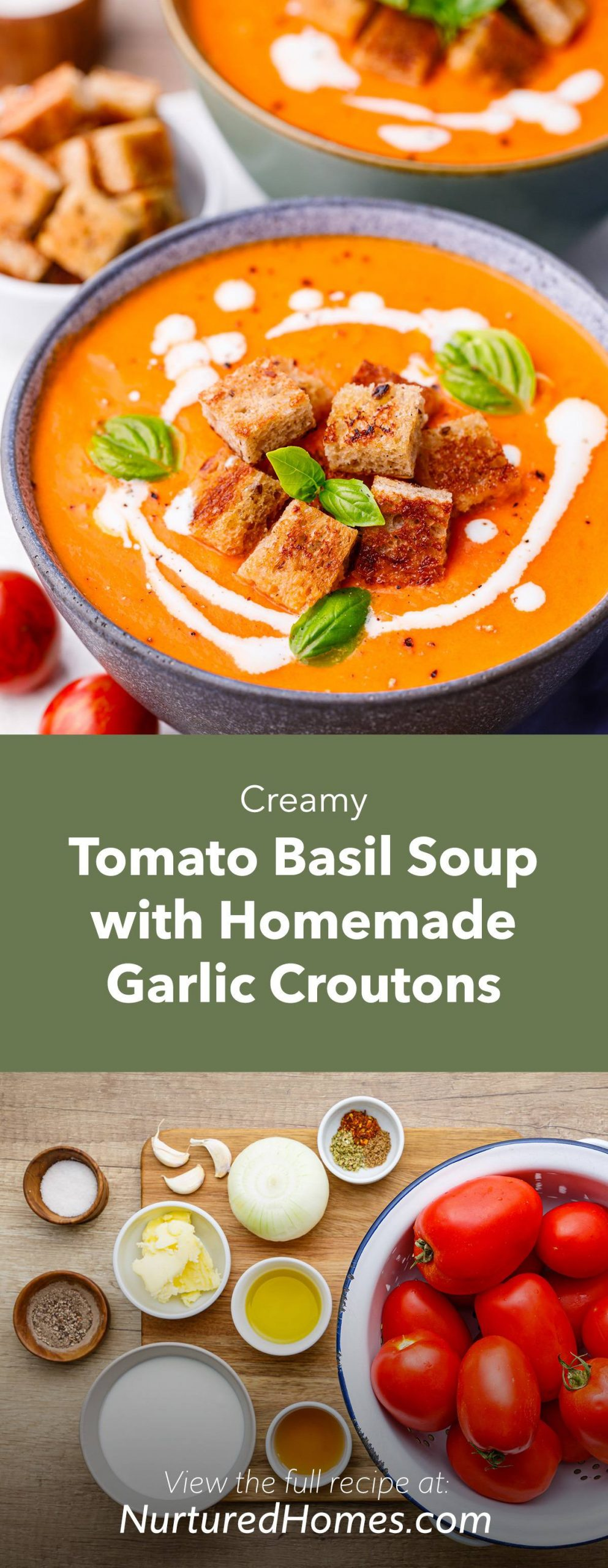 Creamy Tomato Basil Soup with Homemade Garlic Croutons