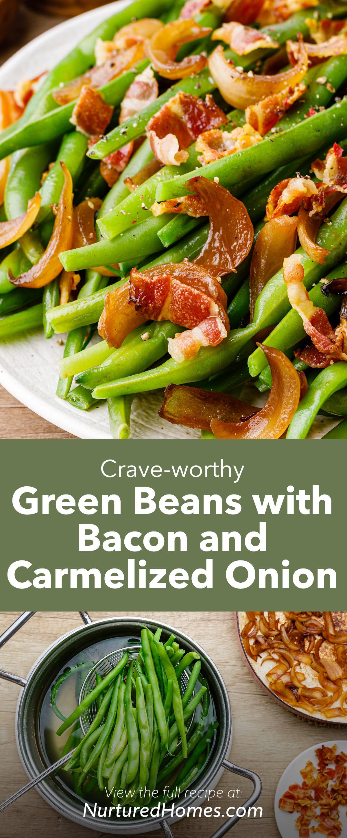 Crave-worthy Green Beans with Bacon and Caramelized Onions